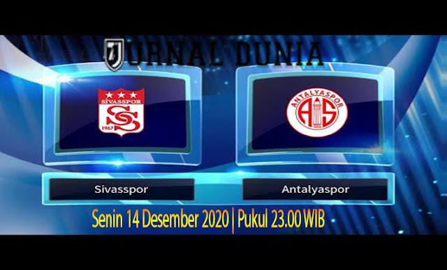 Prediksi Sivasspor VS Antalyaspor , Senin 14 Desember 2020 Pukul 23.00 WIB