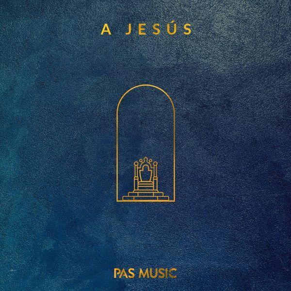 Pas Music – A Jesús (Single) 2021 (Exclusivo WC)