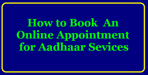 Online booking of appointment for Aadhaar services appointments.uidai.gov.in/bookappointment.aspx Online booking of appointment for Aadhaar services | udai resuming aadhaar services book appointments ఆధార్ కేంద్రాలు మళ్ళీ ప్రారంభం కొత్త ఆధార్ కార్డు, పాత వాటిలో మార్పు చేర్పుల కోసం స్లాట్ బుక్ చేసుకొనే విధానం వివరాలతో. Online-booking-of-appointment-for-aadhaar-serrvices-uidai-resuming-of-aadhaar-services-book-appointments-at-UIDAI-run-Aadhaar-Seva-Kendra-appointments.uidai.gov.in-bookappointment.aspx/2020/05/Online-booking-of-appointment-for-aadhaar-serrvices-uidai-resuming-of-aadhaar-services-book-appointments-at-UIDAI-run-Aadhaar-Seva-Kendra-appointments.uidai.gov.in-bookappointment.aspx.html