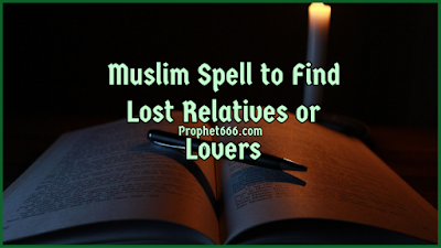 Muslim Spell to Find Lost Relatives or Lovers