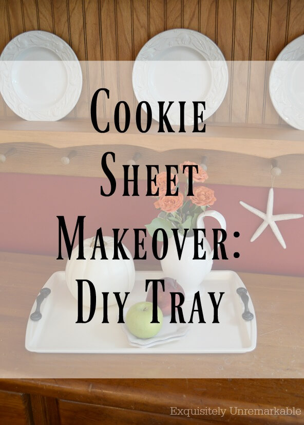 Cookie Sheet Makeover DIY Tray Pinterest Graphic over fall tray