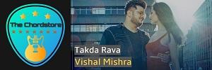 Vishal Mishra - TAKDA RAVA Guitar Chords