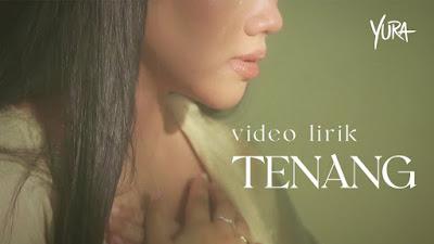 Lirik lagu Yura Yunita Tenang