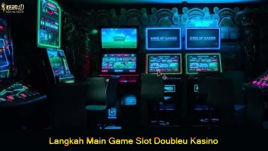 Langkah Main Game Slot Doubleu Kasino