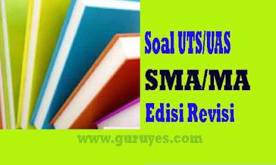 Soal Ulangan TIK SMA Kelas 10 Semester 1 Kurikulum 2013 Revisi Terbaru