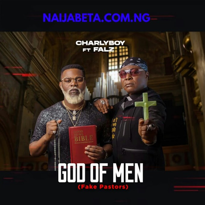 Charly Boy Ft. Falz - God of Men (Fake Pastors)