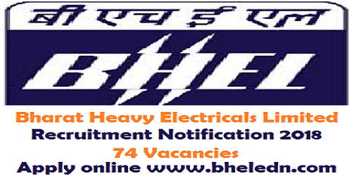 BHEL Recruitment Notification 2018 for 74 posts