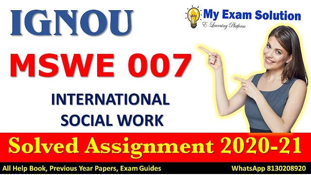 MSWE 007 Solved Assignment 2020-21, IGNOU Solved Assignment 2020-21, MSWE 007