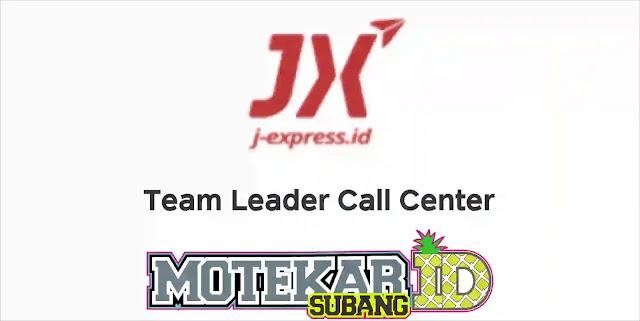 Info Loker Team Leader Call Center J-Express Jakarta 2019