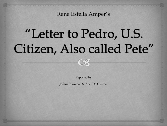 letetr to pedro us citizen also called pete by rene estrella amper Letetr to pedro us citizen also called pete by rene estrella amper letter to pedro, us citizen, also called pete by rene estella amper letter to pedro, us citizen, also called pete by rene estella amper pete, old friend there isn't really much change in our hometown since you left.