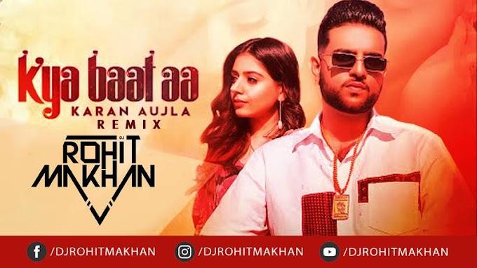 Kya Baat Aa (Remix) - Dj Rohit Makhan