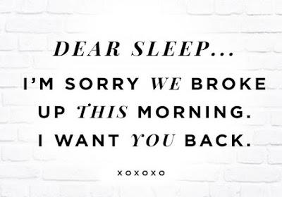 Come back, Dear sleep