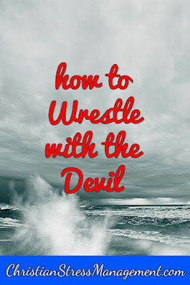 Christian spiritual warfare blog post How to wrestle with the devil