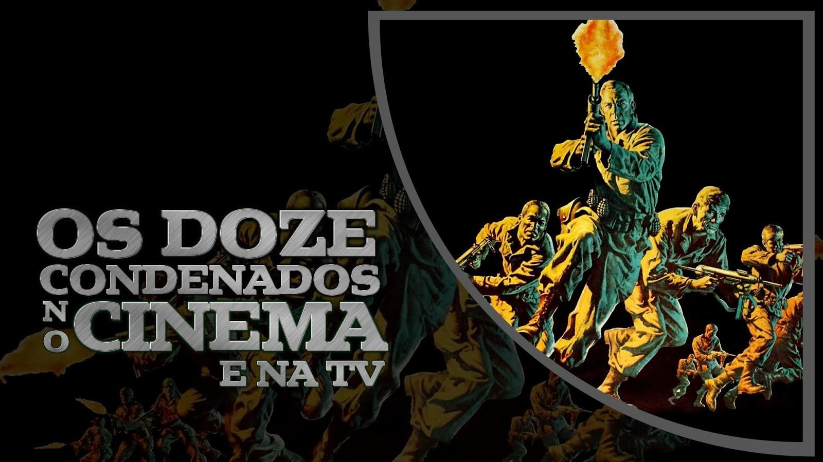 os-doze-condenados-no-cinema-tv