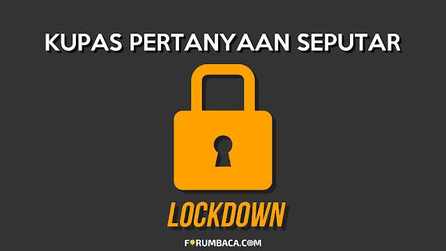 Apa itu lockdown? Apa saja jenis-jensi lockdown? Apa itu lockdown parsial dan total? penerapan lockdown total dan parsial, lockdown di amerika dan filipina, lockdown untuk Indonesia