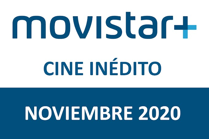 Novedades de Movistar+ Estrenos Películas inéditas Noviembre 2020