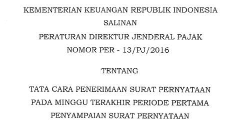 Peraturan Dirjen Pajak Nomor PER-13/PJ/2016, Tata Cara Penerimaan Surat Pernyataan Pada Minggu Terakhir Periode Pertama Penyampaian Surat Pernyataan