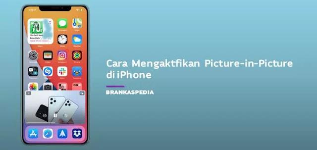 cara mengaktifkan Picture-in-Picture di iPhone