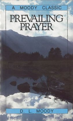 D. L. Moody-Prevailing Prayer-