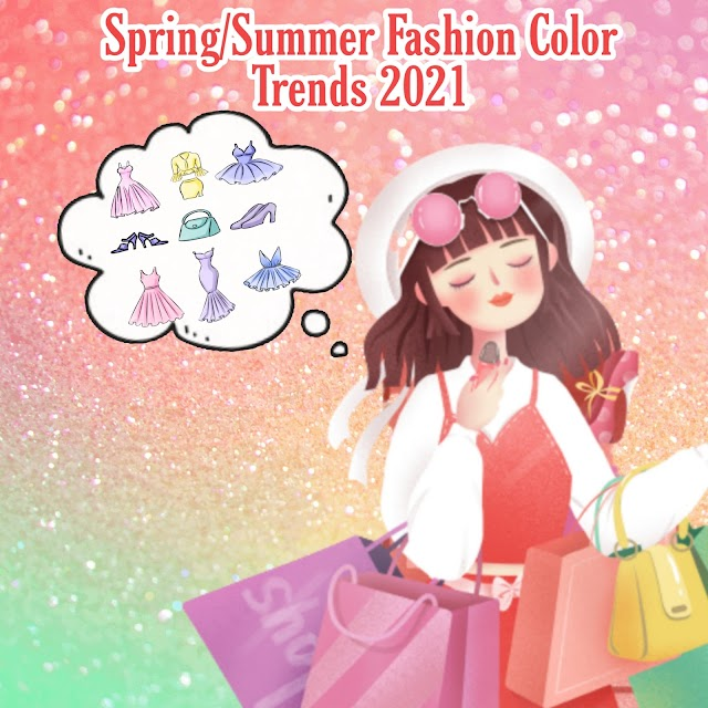 Spring/Summer 2021 fashion color trends