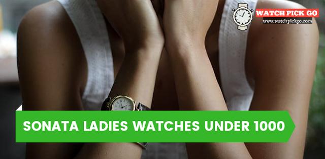 Top 6 Sonata Ladies Watches Under 1000 Rupees India (2020)