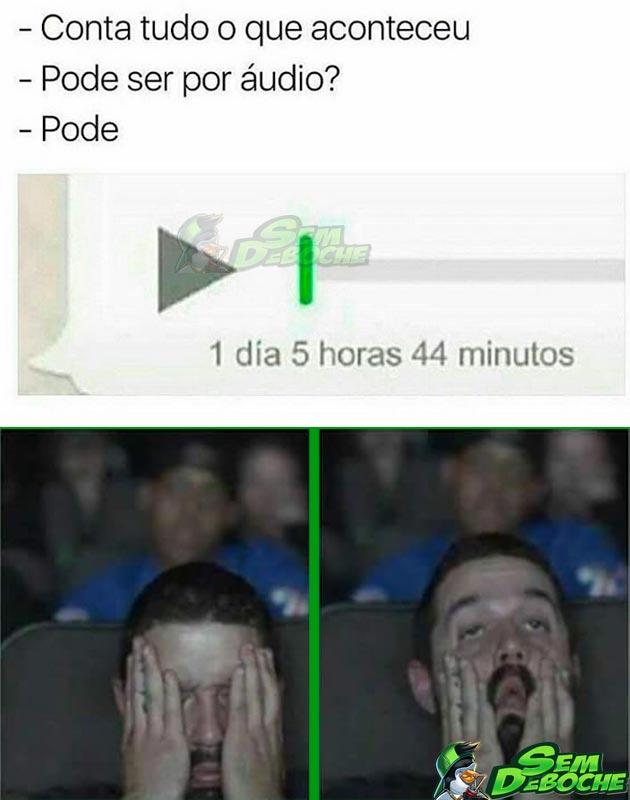 AQUELAS PESSOAS QUE SÓ MANDAM ÁUDIO