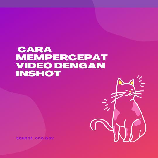Cara Mempercepat Video dengan InShot