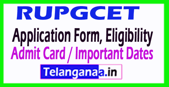 RUPGCET 2019 Application Form, Eligibility, Admit Card / Important Dates