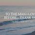 To the Man I Loved Before... Thank You. || To Him From Her Series