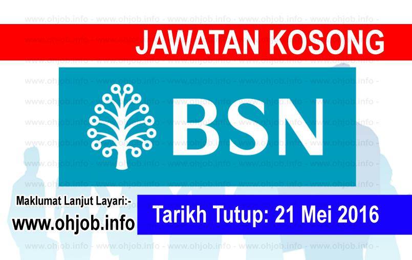 Jawatan Kerja Kosong Bank Simpanan Nasional (BSN) logo www.ohjob.info mei 2016