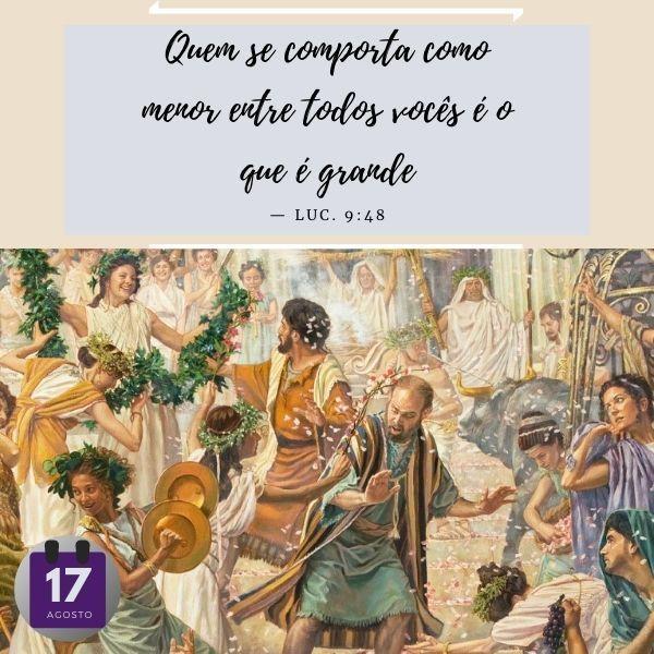 Quem se comporta como menor entre todos vocês é o que é grande Lucas.9:48
