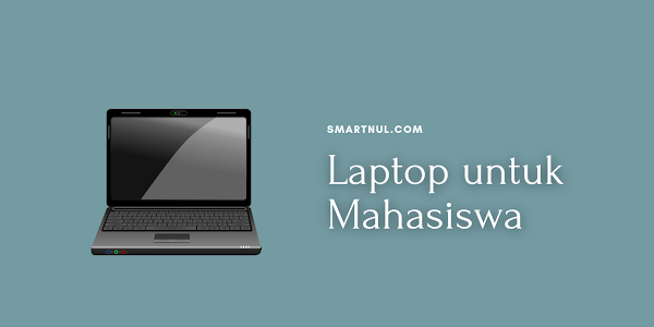 Laptop yang Bagus untuk Mahasiswa, Bisa Multitasking dan Editing
