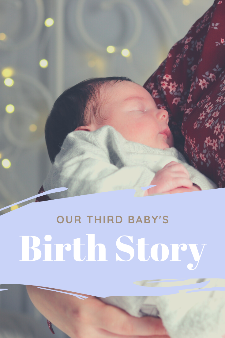 PARENTHOOD: Rory's Birth Story - Our Third Baby