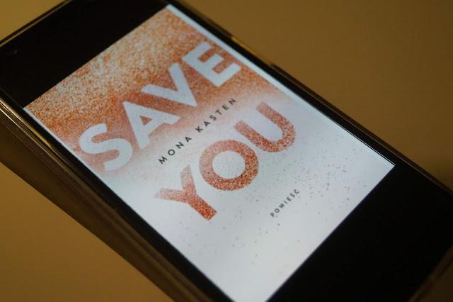 """""""Save you"""" Mona Kasten [PRZEDPREMIEROWO]"""