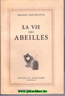 Maurice Maeterlinck, la vie des Abeilles, 1943
