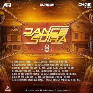 DANCE SUTRA VOL 8 - DJ ASH X DJ SURESH X CHAS IN THE MIX