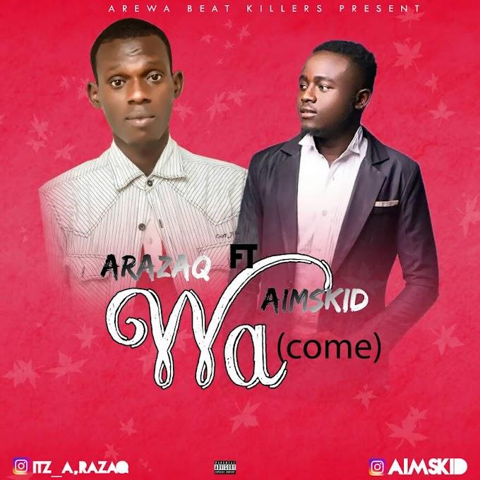 Wa (come) Music   A.razaq ft Aimskid