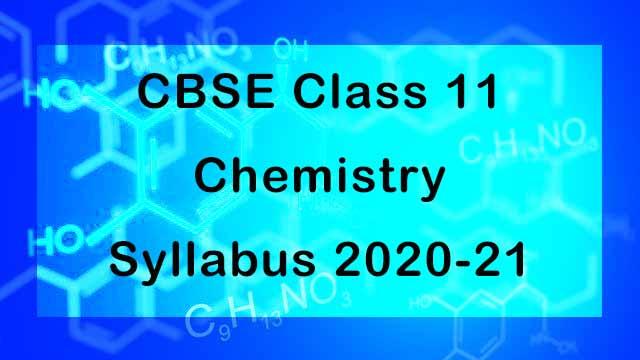CBSE Class 11 Chemistry Syllabus 2020-21