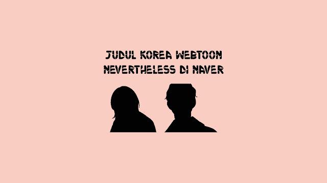 Judul Korea Webtoon Nevertheless di Naver