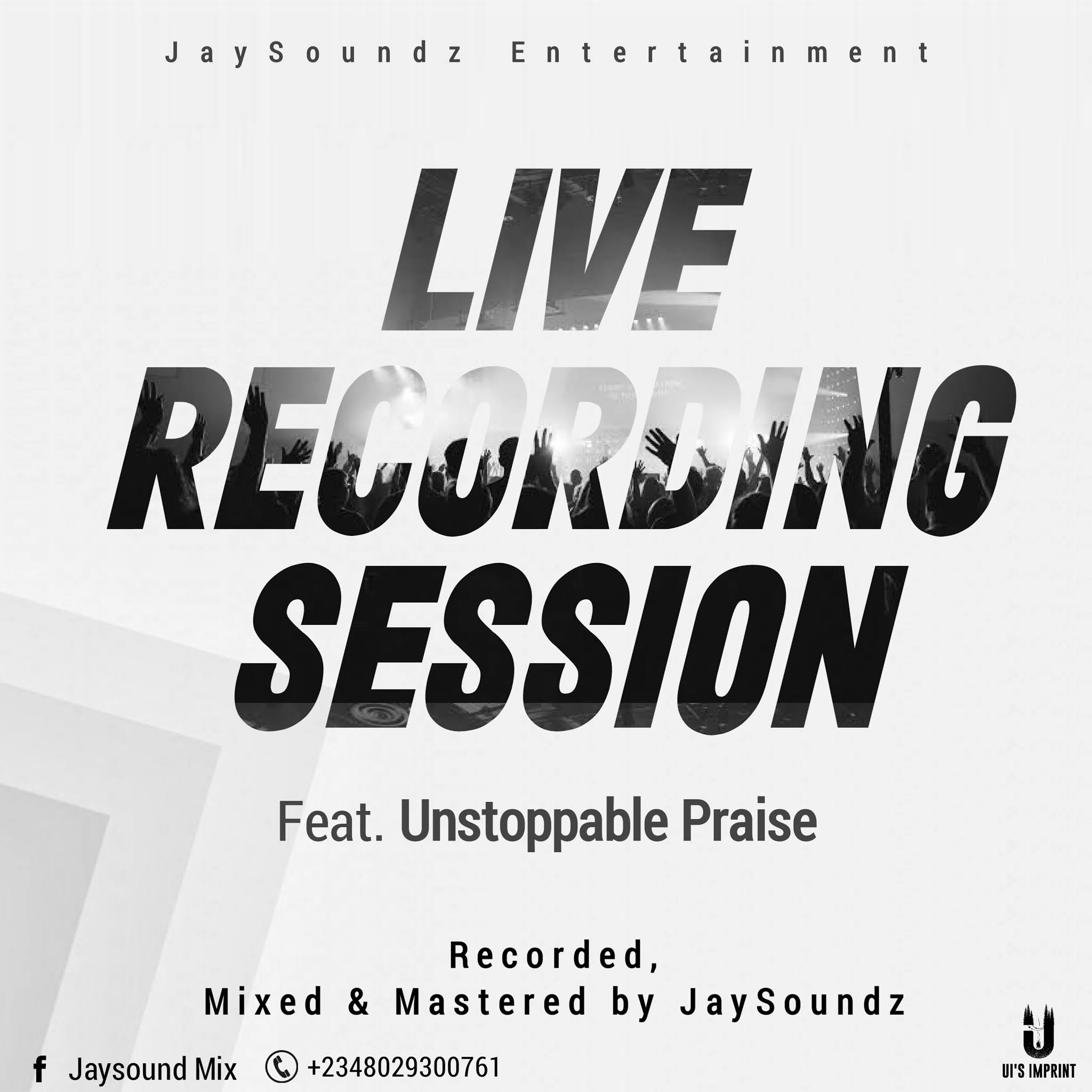 LIVE AUDIO: JaySoundz Studio - Live Recording Session Ft. Unstoppable Praise