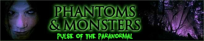 Phantoms and Monsters: Pulse of the Paranormal
