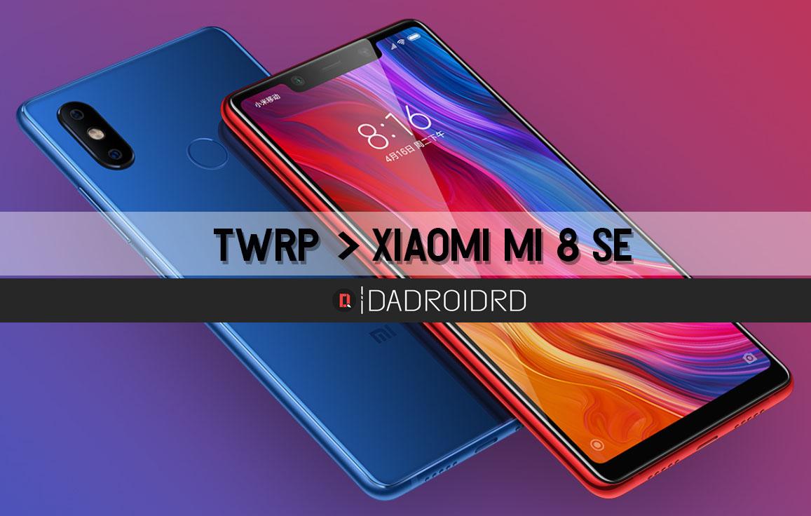 TWRP untuk Xiaomi Mi 8 SE (SIRIUS) | DADROIDRD