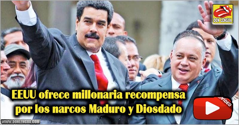 EEUU ofrece millonaria recompensa por Maduro y Diosdado