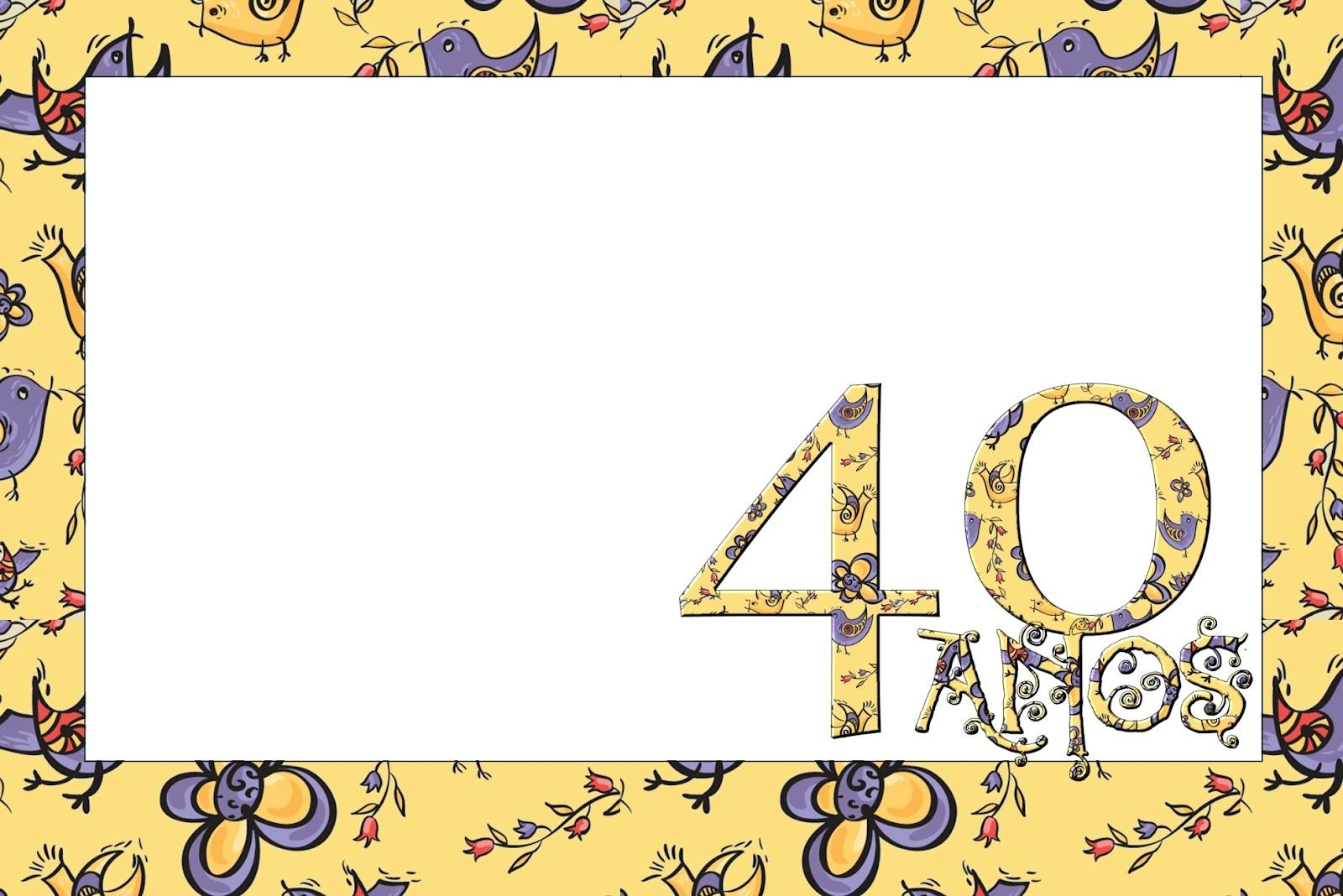 Imprimibles para fiesta de 40 años. | Ideas y material gratis para ...
