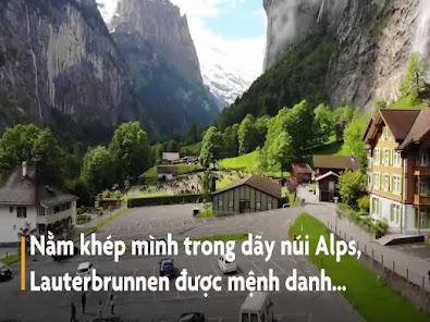 Khám phá Lauterbrunnen Thụy Sĩ thung lũng đẹp nhất châu Âu