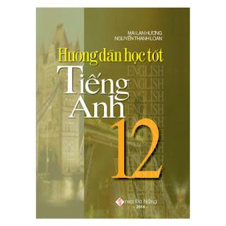Hướng Dẫn Học Tốt Tiếng Anh 12 ebook PDF-EPUB-AWZ3-PRC-MOBI