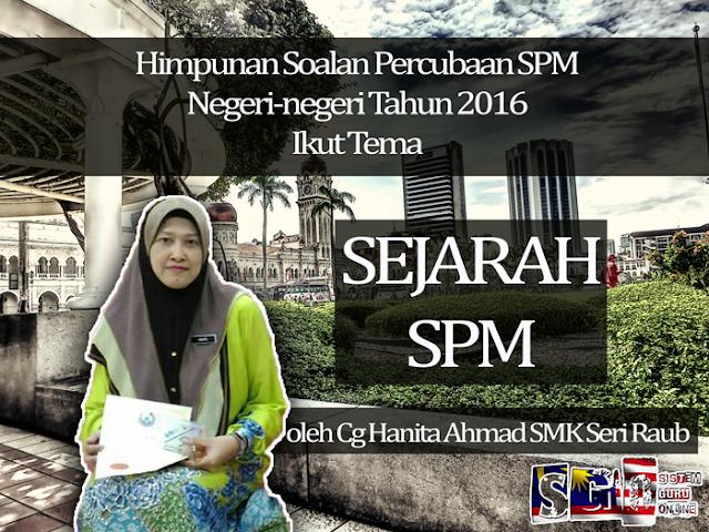 Himpunan Soalan Sejarah Percubaan SPM Negeri-negeri Tahun 2016 Ikut Tema oleh Cg Hanita Ahmad SMK Seri Raub