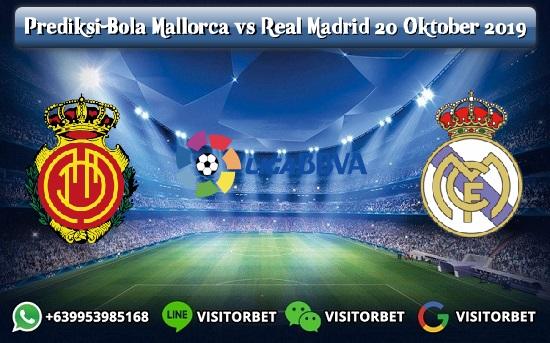 Prediksi Skor Mallorca vs Real Madrid 20 Oktober 2019