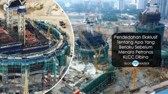 Pendedahan Eksklusif Tentang Apa Yang Berlaku Sebelum Menara Petronas KLCC Dibina