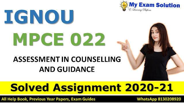 MPCE 022 ASSESSMENT IN COUNSELLING AND GUIDANCE Solved Assignment 2020-21